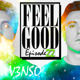 Feel Good - Episode 22 Deep House Set #VFG22