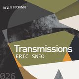 Transmissions 026 with Eric Sneo