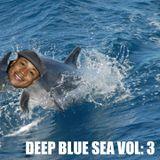 Deep Blue Sea Vol 3