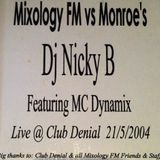 MixologyFM vs Monroes 'DJ Nicky B' Feat MC Dynamix (Elivate) Live @ Club Denial 21.5.2004