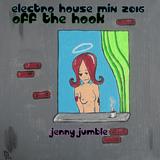 OFF THE HOOK - Jenny Jumble Electro House Mix