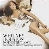 Nothin' But Love (Nic Mercy's Tribute To The Queen Mix) Whitney Houston