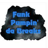 Funk Pumpin' Da Breaks