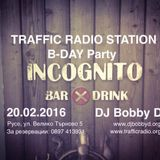 B-DAY Traffic Radio @ INCOGNITO Ruse (20.02.2016)-part.1