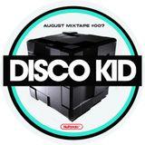 Disco Kid - August mixtape #007 **FREE DOWNLOAD**