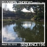 Sequence 196-DJ Aaron Andrews-March 30, 2018