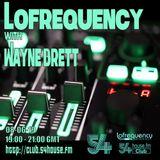 Lofrequency with Wayne Brett 08-06-19
