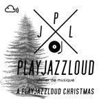 a playjazzloud Christmas [2018]