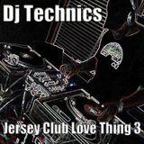 Dj Technics Jersey Club Love Thing 3