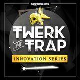 Trap & Twerk Mixtape # 3