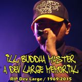 Ill Buddha Master - A Dev Large Memorial
