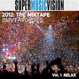 2012: The Mixtape - SMV Favorites V.1 - RELAX