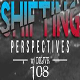 Shifting Perspectives With DKJVR 108 (1.11.18)