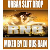 URBAN SLUT DROP MIXED BY DJ GUS BAIN