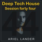 Ariel Lander - Deep Tech House #44