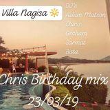 Villa Nagisa (Chris's Birthday Party Mix) 23-03-19 Feat DJ's Adam Matson, Chino, Graham, Sarmat