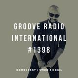 Groove Radio Intl #1398: Dombresky / Swedish Egil