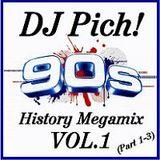 DJ Pich! 90s History Megamix Volume 1 (Part 1-3)
