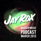 Jay Rox - Mixed up Music - March 2013