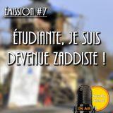 VDS #7 - Etudiante, je suis devenue zaddiste !