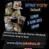 Dyna'JukeBox - Dyna'View - Lundi 03 Juin 2013 - StefanK By Greg & Kam