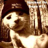 Hooked On Dope Radio #11 - Dj SHAKE DOWN