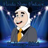 Panda Show - Marzo 11, 2016 - Podcast
