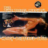 GGR....Hot Honey Buttered soul...Time Travel