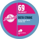 House Saladcast 069 - Sista Stroke