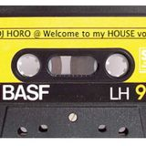 DJ HORO @ Welcome to my HOUSE vol.3