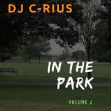 DJ C-RIUS - IN THE PARK, VOL. 2