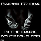 """""""Blacktimes EP 004: In the dark (You're not alone"""" by DJ Zeus"""
