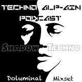 Doluminal - Shadow Techno - April Podcast - TAA 001