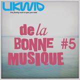 LIKWID / De La Bonne Musique RadioShow #5, 25 Novembre 2016