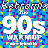 Warmup RETROMIX 90s mixed by KooKOh