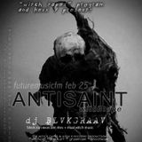 ANTISAINT ᐫ dj bl▼kgr̙̻̗̙̗̬̩͂̈̀ͣ͛aav GUEST APPEARANCE ON TXTBK's CHVяCH XV BяXK3N 7ANGvAG3 2 25 2k17