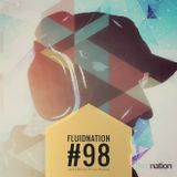 Fluidnation #98 :: just.beautiful.music :: Chill Radio UK