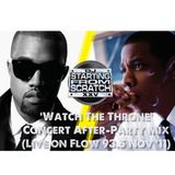 JAY Z VS KANYE WEST 'WATCH THE THRONE' CONCERT AFTER-PARTY MIX (LIVE FROM FLOW 93.5 FM NOV '11)