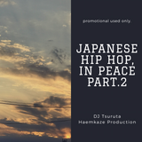 Japanese Hip Hop,in peace Part.2 (Rev-1)
