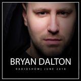 Bryan Dalton Radioshow - June 2018