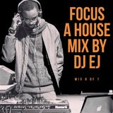 Focus: A House Mix By DJ EJ