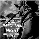 Into The Night Ep.011 W/ Nesto G