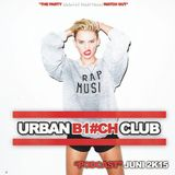 URBAN BITCH CLUB - CLUB TOUR PODCAST - Vol.4 JUNI 2K15