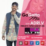 The Go Getta Mix With ADRI.V The Go Getta On 93.7 WBLK With  Featured DJ Schemes