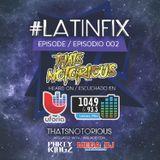 #LatinFix with Dj Notorious 002