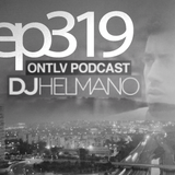 ONTLV PODCAST - Trance From Tel-Aviv - Episode 319 - Mixed By DJ Helmano