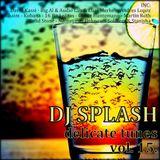 Dj Splash (Lynx Sharp) - Delicate tunes vol.15 2015