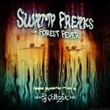 Swamp Freaks On Forest Fever