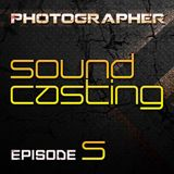 Photographer -  SoundCasting episode_005 (22-02-2013)