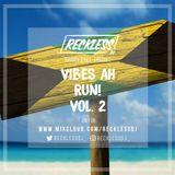 @RECKLESSDJ_ Summer Series Ep. 2 - Vibes Ah Run! Vol. 2